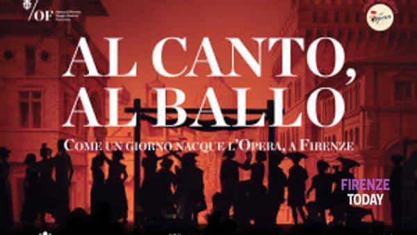 """""""Al canto al ballo"""", come un giorno nacque l'opera a Firenze"""